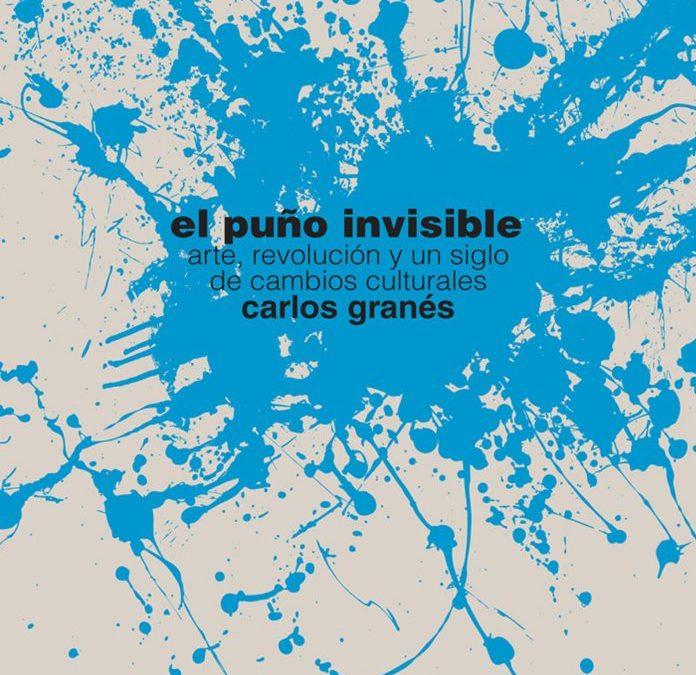 Carlos Granés / El puño invisible