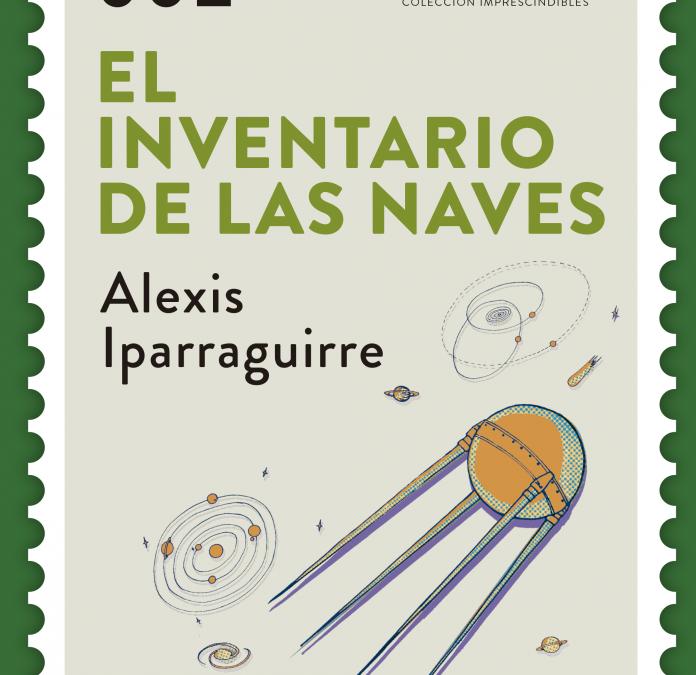 RESEÑA   «El inventario de las naves», de Alexis Iparraguirre, un acercamiento pop