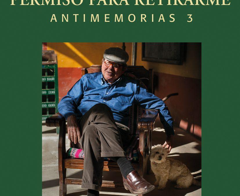 RESEÑA | «Permiso para retirarme. Antimemorias 3», de Alfredo Bryce Echenique