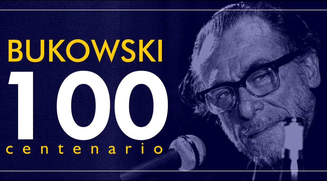 Charles Bukowski: los primeros 100 años del viejo indecente