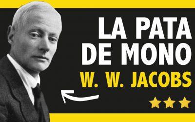 W. W. Jacobs | «La pata de mono», el cuento más aterrador que hayas leído en tu vida.