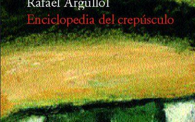 Reseña | «La Enciclopedia del crepúsculo», de Rafael Argullol